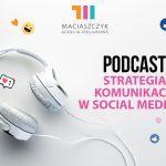 Strategia komunikacji w social media [PODCAST]